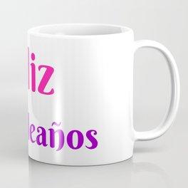 FELIZ CUMPLEANOS HAPPY BIRTHDAY IN SPANISH Coffee Mug