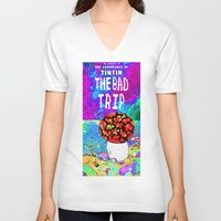 tintin V-neck T-shirts featuring THE BAD TRIP.  (THE ADVENTURES OF TINTIN). by Dave Bell