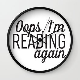 Oops, I'm Reading Again Wall Clock