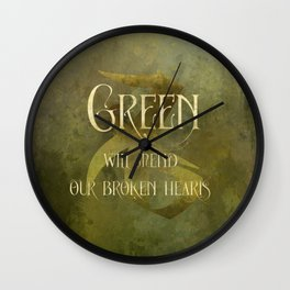 GREEN will heal our broken hearts. Shadowhunter Children's Rhyme. Wall Clock