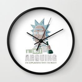 'm not arguing I'm explaining why I'm right! Wall Clock