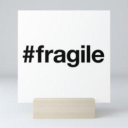FRAGILE Mini Art Print