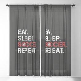 Eat. Sleep. Soccer. Repeat Sheer Curtain