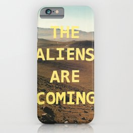 the aliens are coming iPhone Case