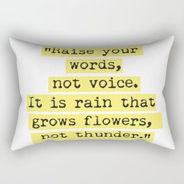 Raise your words, not voice. Rumi Rectangular Pillow