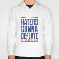 patriots Hoodies featuring Patriots Haters Gonna Deflate by PatsSwag