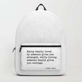 Being deeply loved - Lao Tzu Quote Backpack