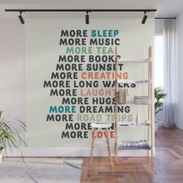 Good vibes quote, more sleep, dreaming, road trips, love, fun, happy life, lettering, laughter Wall Mural