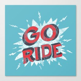 go ride Canvas Print