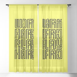 Work hard play hard, a inspirational quote (black) Sheer Curtain