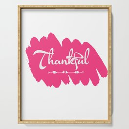 Makes a great gift for everyone feels good to wear this Thankful tee design you are blessed & gifted Serving Tray