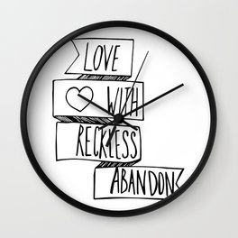 Love with reckless abandon ❤ Wall Clock