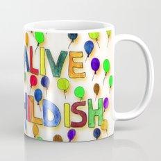 STAY ALIVE BE CHILDISH I Mug