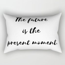 The Future is the Present Moment, Minimalist Philosophy on Time  Rectangular Pillow