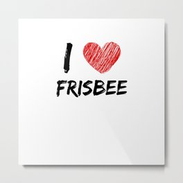 I Love Frisbee Metal Print