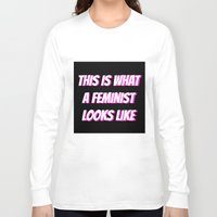 feminist Long Sleeve T-shirts featuring Feminist by Jewell Ariel L.