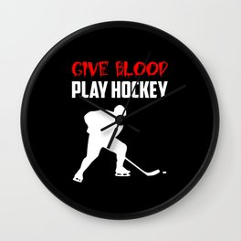 give blood play hockey quote Wall Clock