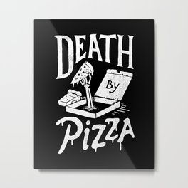 Death by Pizza Metal Print