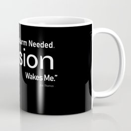 Passion wakes me. Quote Eric Thomas about passion Coffee Mug