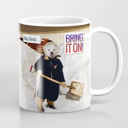 Okay, Winter . . . Bring it on! Coffee Mug