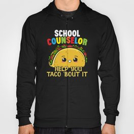 School Counselor Help You Taco 'Bout It Hoody