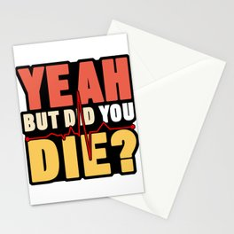 Yeah But Did You Die Nurse Doctor Medical Health Check Cardio Physician Medic Hospital Gift Stationery Cards