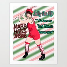 Mars Hates Christmas - Jelly Incursion Art Print