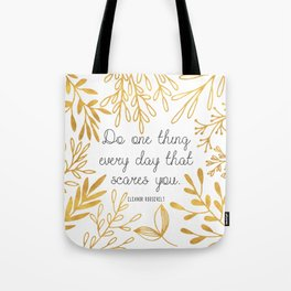 Do One Thing Every Day That Scares You Tote Bag