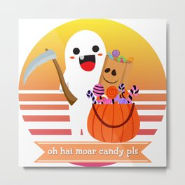 Halloween Cute Ghost Oh Hai Moar Candy Pls Candy Bag Trick or Treat Sweet Tooth Funny Costume Metal Print
