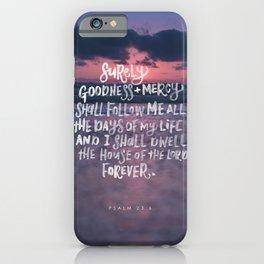 Goodness & Mercy iPhone Case