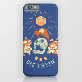 Die Tryin' iPhone Case