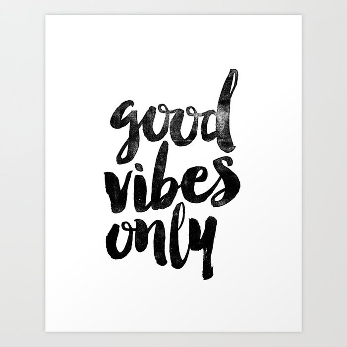 Good vibes only black and white typography poster black for Black and white only