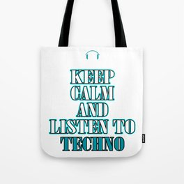 """""""Keep Calm And Listen To Techno"""" tee design for music and techno lovers like you! Go get this now!  Tote Bag"""
