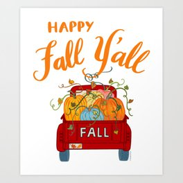 Happy Fall Y'all Vintage Pumpkin Truck Hand Lettered Hand Drawn Art Print