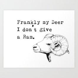 Frankly my deer... Art Print