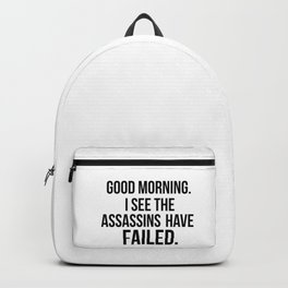 I see the assassins have failed quote Backpack
