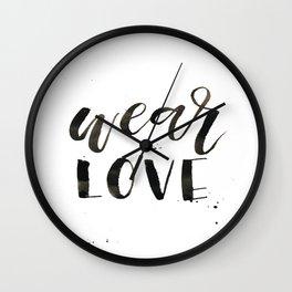 WEAR L O V E Wall Clock