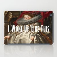 i woke up like this iPad Cases featuring I Woke Up Like This by #SomethingSatirical