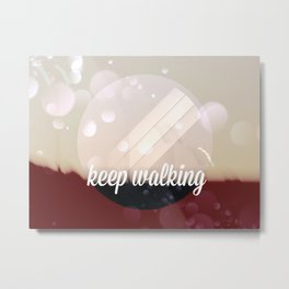 Keep walking Metal Print