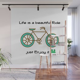 Life is a Beautiful Ride Wall Mural