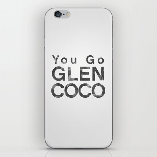 You Go Glen Coco - Mean Girls movie iPhone & iPod Skin