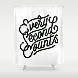 Every Second Counts Shower Curtain
