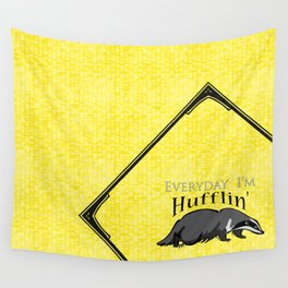 Every Day I'm Hufflin' Wall Tapestry