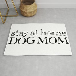 Stay at home dog mom Rug