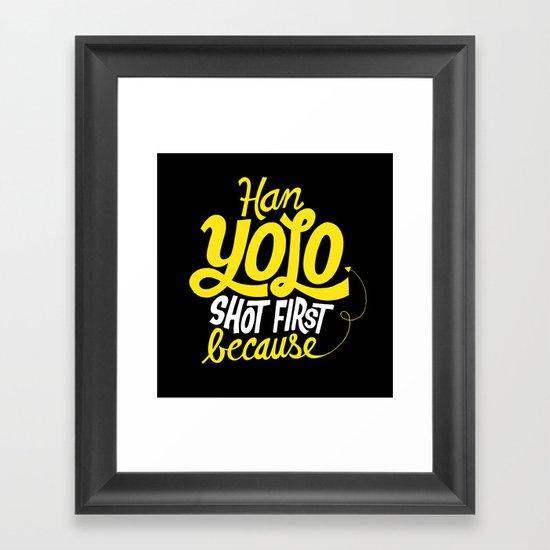 Han Yolo Shot First Because Framed Art Print