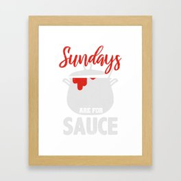 Sundays Are For Sauce Funny Italian Food T-Shirt Framed Art Print