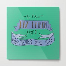 Liz Lemon Metal Print