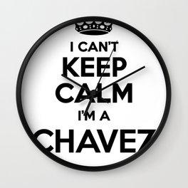 I cant keep calm I am a CHAVEZ Wall Clock