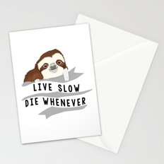 Live slow, die whenever Stationery Cards