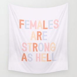 Females Are Strong As Hell Wall Tapestry